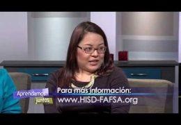 Aprendamos Juntos: Hay Dinero para ir a la Universidad con FAFSA y TASFA