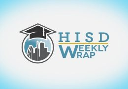 HISD Weekly Wrap – March 23, 2018