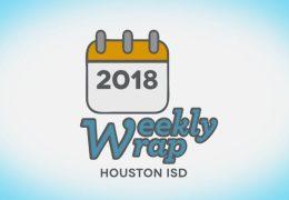 HISD Weekly Wrap for November 9, 2018
