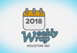 HISD Weekly Wrap for December 14, 2018