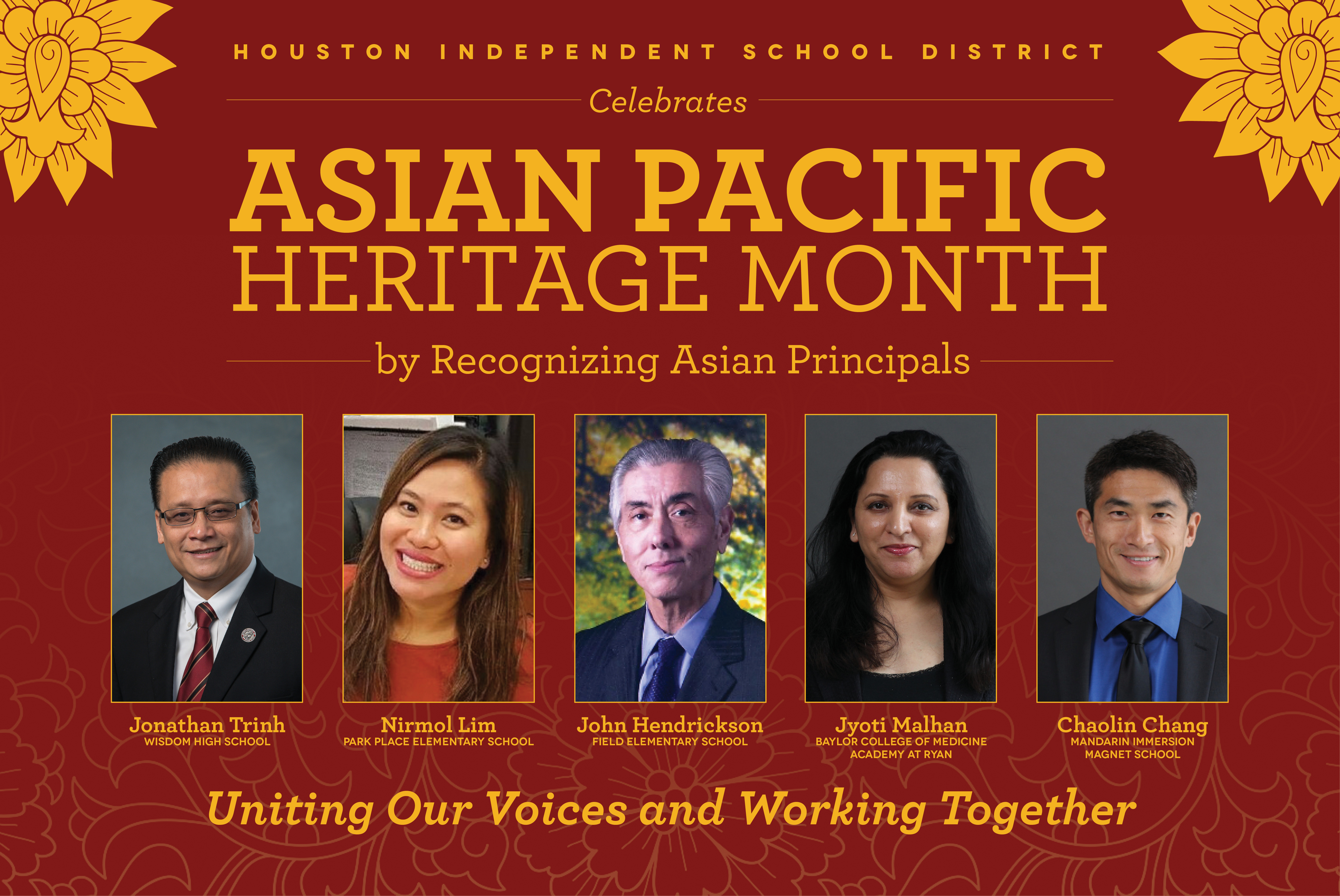 May is Asian Pacific American Heritage Month, a celebration of Asians and Pacific  Islanders in the United States, and this year, HISD is honoring the ...