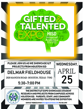 The first Gifted and Talented Exposition in 15 years will take place on April 25 from 5:30 to 7 p.m. at Delmar Fieldhouse (2020 Mangum, Houston 77092).