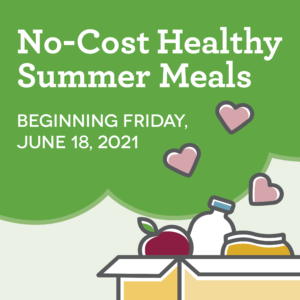 Find out more about how to get no-cost healthy summer meals